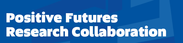 Positive Futures Research Collaboration
