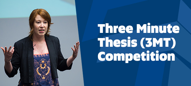 Three Minute Thesis (3MT) Competition