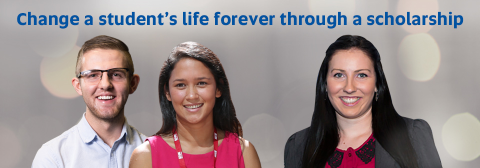 Change a student's life forever through a scholarship - Find out more...
