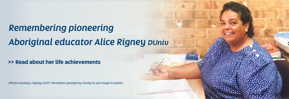Remembering pioneering Aboriginal educator Alice Rigney DUniv - Read about her life achievements