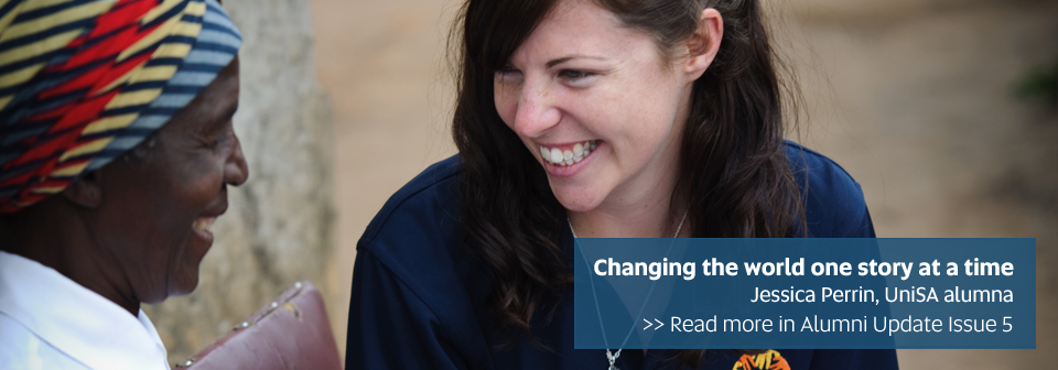 Changing the world one story at a time, Jessica Perrin, UniSA Alumna - Read more in Alumni Update Issue 5