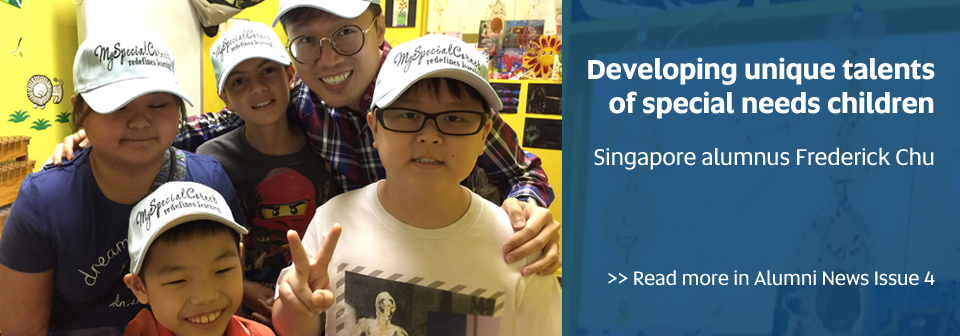 Developing unique talents of special needs children, Singapore alumnus Frederick Chu - Read more in Alumni News Issue 4