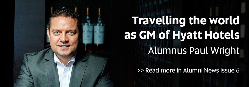 Travelling the world as GM of Hyatt Hotels, Alumnus Paul Wright - Read more in Alumni News Issue 6