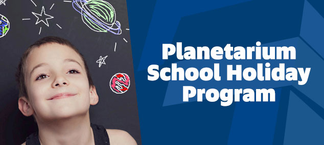 Planetarium School Holiday Program
