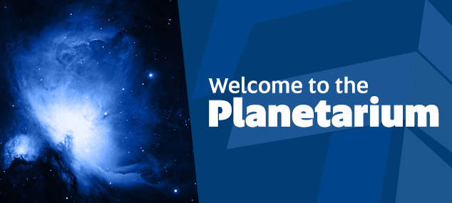 Welcome to the Planetarium