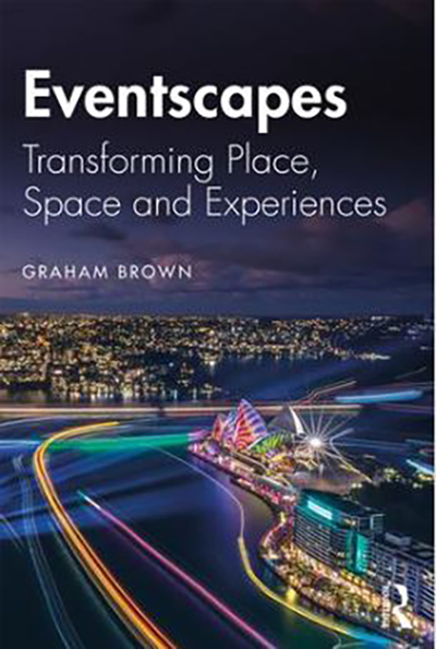 Book cover: Eventscapes: Transforming Place, Space and Experiences.